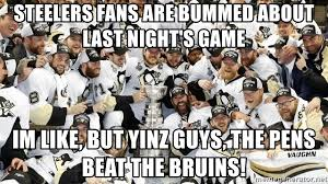 Pittsburgh Penguins Memes - steelers fans are bummed about last night s game im like but yinz