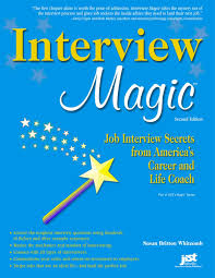 Resume Magic Interview Magic Job Interview Secrets From America U0027s Career And