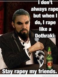 Funny Memes Quote - quote meme dothraki game of thrones