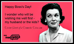 Happy Boss S Day Meme - happy boss s day funny e cards pinterest vintage humor