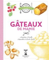 cuisine de mamie gâteaux de mamie cuisine mamie marabout gateaux desserts