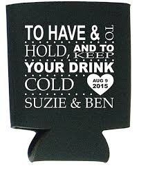 wedding koozie to and to hold and keep your drink cold koozie