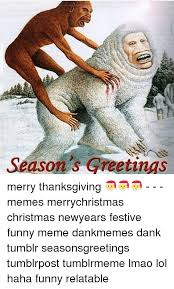 Thanksgiving Memes Tumblr - seasons greetinas merry thanksgiving memes