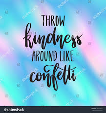 kindness quotes confetti vector hand drawn calligraphy poster throw stock vector 504178210