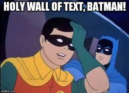 Meme Generator Batman Robin - batman robin holy wall of text imgflip