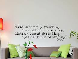 amazon com drake quote inspirational wall decal typography home amazon com drake quote inspirational wall decal typography home decor live without pretending 42x12 inches everything else
