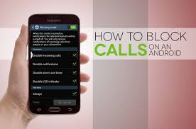 how do you block a phone number on an android how to block a number on your cell phone techno logy daily