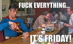 Friday Adult Memes - superman on friday friday meme