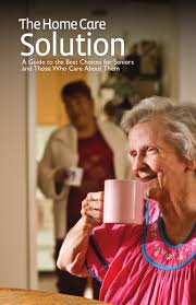 Home Instead by The Home Care Solution A Guide To The Best Choices For Seniors