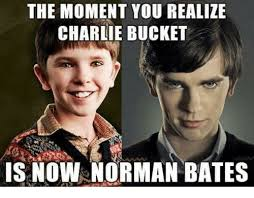 Charlie Meme - the moment you realize charlie bucket is now norman bates