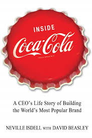 inside coca cola a ceo u0027s life story of building the world u0027s most