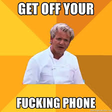 Get Off Your Phone Meme - get off your fucking phone confused ramsey meme generator