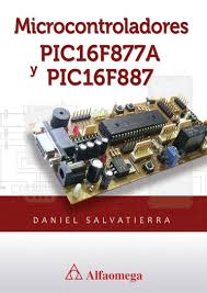 microcontroladores pic16 f877a y pic16f887 daniel salvatierra