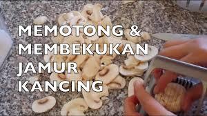 Sho Jamur cara memotong membekukan jamur kancing how to slice how to