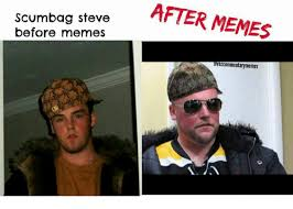 Scumbag Meme - scumbag steve before memes after memes ommentarymemes meme on sizzle