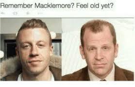 Macklemore Meme - remember macklemore feel old yet meme on ballmemes com