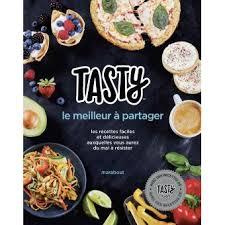 meilleur livre cuisine tasty le meilleur à partager les recettes faciles et délicieuses