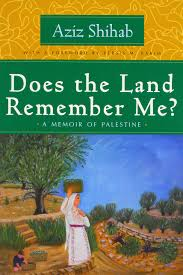 does the land remember me a memoir of palestine arab american