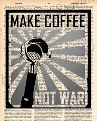 Coffee War coffee can save the world i truly believe this janeys coffee co