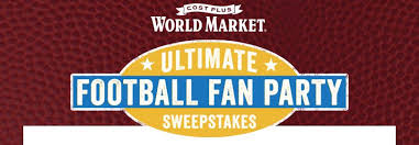cost plus world market ultimate football fan party sweepstakes