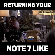 Galaxy Note Meme - samsung note 7 return meme watch or download downvids net
