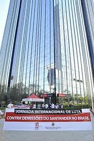 sede santander ato internacional contra demiss禝es no santander sindicato dos