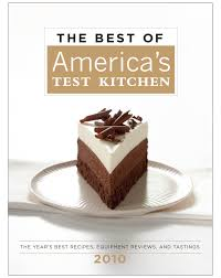 American Test Kitchen Recipes by The Best Of America U0027s Test Kitchen 2010 Best Of America U0027s Test