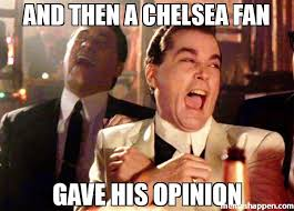 Chelsea Meme - and then a chelsea fan gave his opinion meme ray liota 44518