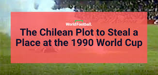 A Place Plot The Chilean Plot To A Place At The 1990 World Cup The Set