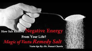 how salt remove negative energy from your life magic of vastu