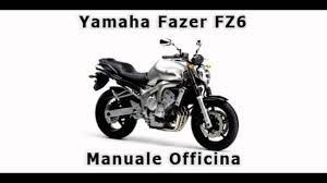 yamaha fz6 manuale officina in italiano youtube