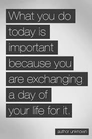 what you do today is important because image
