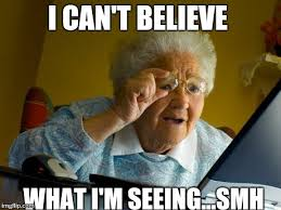 Smh Meme - grandma finds the internet meme imgflip