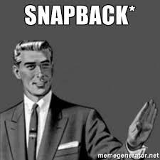 Meme Snapback - snapback correction guy meme generator