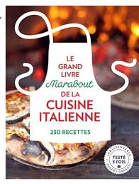 livre cuisine italienne grand livre marabout de la cuisine italienne 200 recettes le n