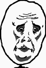 Sad Face Meme - ok sad face meme 28 images sad ok meme 28 images ok maybe some