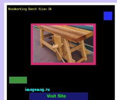 Woodworking Bench Vice Uk by Woodworking Bench On S 154429 The Best Image Search 10331603