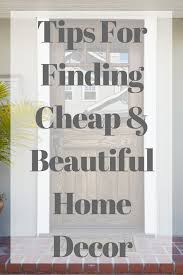 tips for finding cheap and beautiful home decor happy money saver