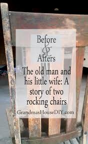 Old Man Rocking Chair A Story Of Two Rocking Chairs Before And After Grandmas House Diy