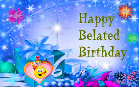 happy belated birthday wishes wallpapers and quotes