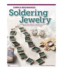 Jewelry Making Book Simple Beginnings Soldering Jewelry Joann