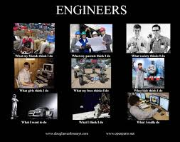 Do Memes - what people think i do meme about yes there are engineers in