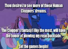 Mlp Luna Meme - princess luna wants to see more of these cloppers dreams my