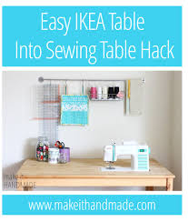 Diy Sewing Desk Make It Handmade Easy Diy Ikea Sewing Table Hack