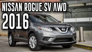 nissan rogue awd review 2016 nissan rogue sv awd 2 5l all new nissan rouge automatic