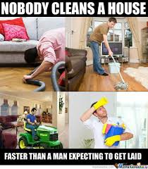 Clean House Meme - guy cleaning house meme google search funny pinterest