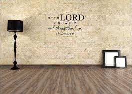 Me To You Wall Stickers But The Lord Stood With Me And Strengthened Me Timothy 4 17