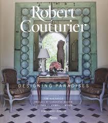 robert couturier designing paradises robert couturier tim