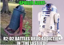 R2d2 Memes - spoiler alert r2 d2 battles drug addiction in the last jedi meme