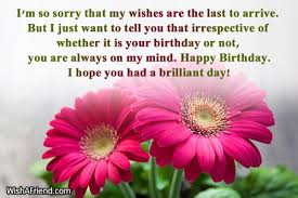 wedding wishes late i m so sorry that my wishes late birthday wishes